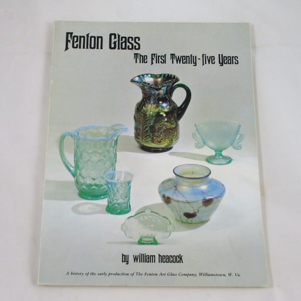 BOOK:  Fenton The First 25 Years by Heacock